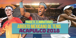 Paquete Finales Abierto Mexicano de Tennis de Acapulco 2018
